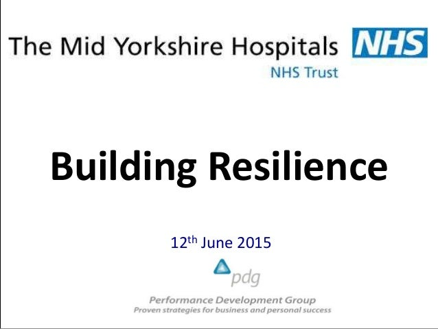 Building Resilience 12th June 2015