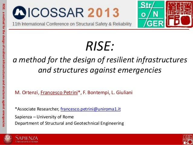 RISE:a method for the design of resilient infrastructuresand structures against emergenciesM. Ortenzi, Francesco Petrini*,...