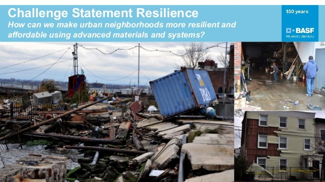 Challenge Statement Resilience How can we make urban neighborhoods more resilient and affordable using advanced materials ...