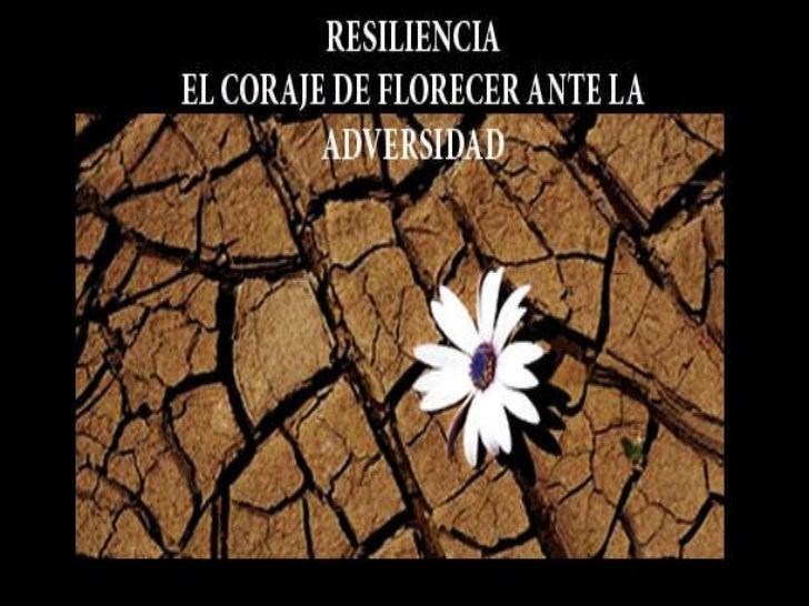 Resiliencia Daniela Campos Jennifer Fritz Alexandra Sepúlveda Carol Valenzuela  Carolina Jeldes