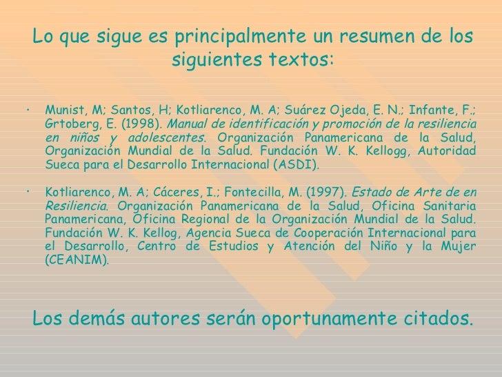 Lo que sigue es principalmente un resumen de los siguientes textos: <ul><li>Munist, M; Santos, H; Kotliarenco, M. A; Suáre...
