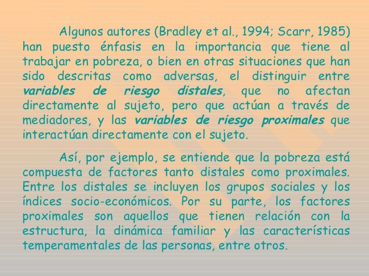 Algunos autores (Bradley et al., 1994; Scarr, 1985) han puesto énfasis en la importancia que tiene al trabajar en pobreza,...