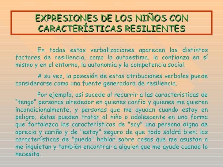 En todas estas verbalizaciones aparecen  los distintos factores de resiliencia, como la autoestima, la confianza en sí mis...