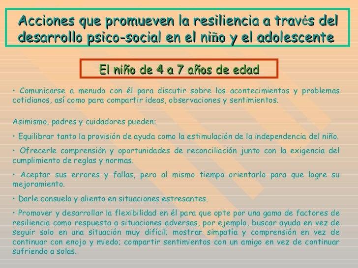 A cciones que promueven la resiliencia a trav é s del desarrollo psico-social en el ni ñ o y el adolescente  <ul><li>Comun...