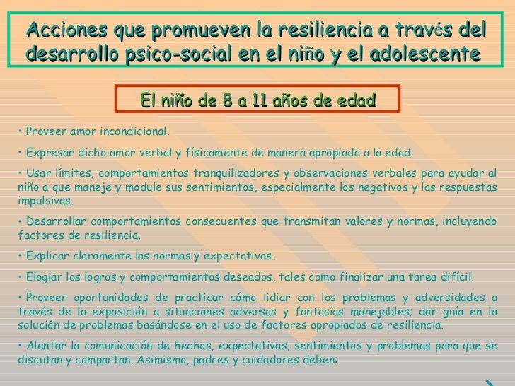 A cciones que promueven la resiliencia a trav é s del desarrollo psico-social en el ni ñ o y el adolescente  <ul><li>Prove...