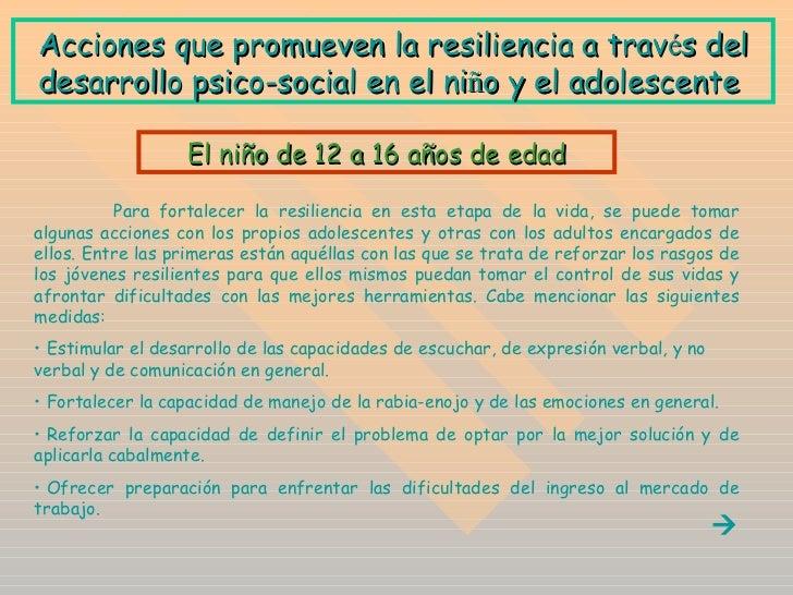 A cciones que promueven la resiliencia a trav é s del desarrollo psico-social en el ni ñ o y el adolescente  <ul><li>Para ...
