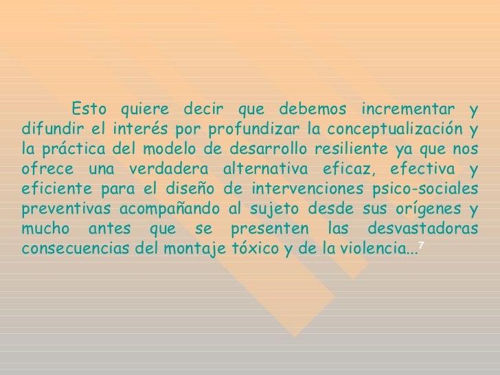 Esto quiere decir que debemos incrementar y difundir el interés por profundizar la conceptualización y la práctica del mod...