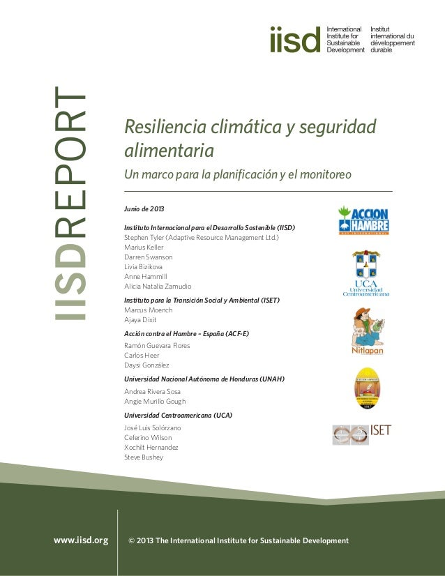 www.iisd.org © 2013 The International Institute for Sustainable Development Resiliencia climática y seguridad alimentaria ...