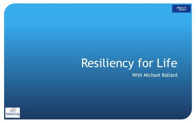 Resiliency for Life With Michael Ballard