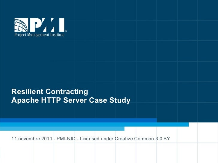 11 novembre 2011 - PMI-NIC - Licensed under Creative Common 3.0 BY Resilient Contracting Apache HTTP Server Case Study