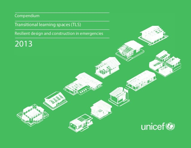 Compendium  Transitional learning spaces (TLS) Resilient design and construction in emergencies  2013