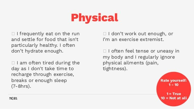 Physical 34 🗸 I don't work out enough, or I'm an exercise extremist. 🗸 I often feel tense or uneasy in my body and I regul...