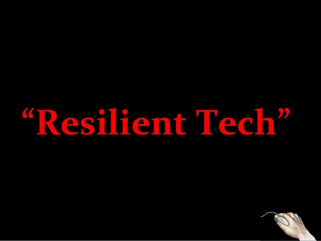 """Resilient Tech"""