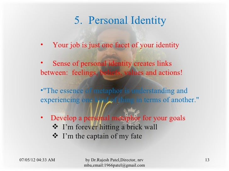 5. Personal Identity         •     Your job is just one facet of your identity         • Sense of personal identity create...