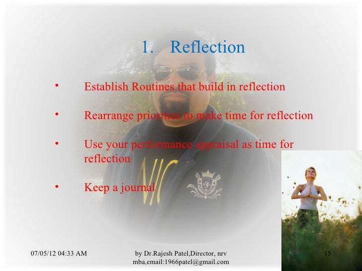 1. Reflection       •        Establish Routines that build in reflection       •        Rearrange priorities to make time ...