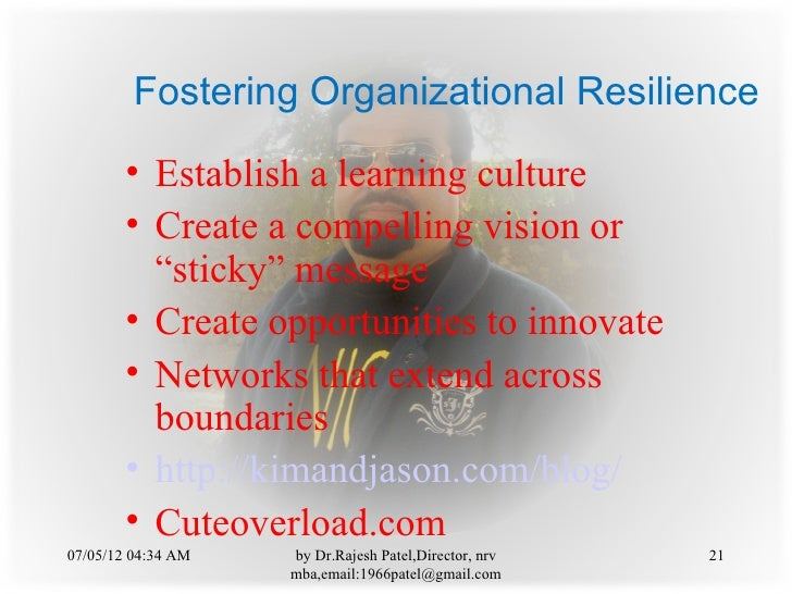 Fostering Organizational Resilience        • Establish a learning culture        • Create a compelling vision or          ...