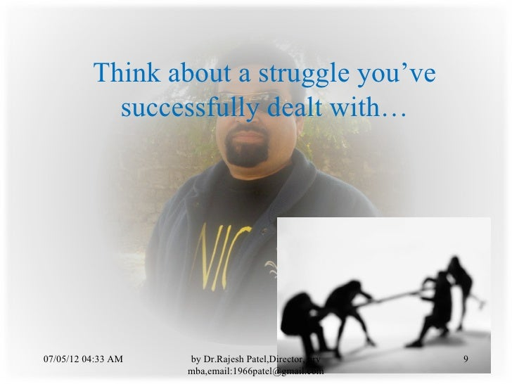 Think about a struggle you've            successfully dealt with…07/05/12 04:33 AM   by Dr.Rajesh Patel,Director, nrv   9 ...