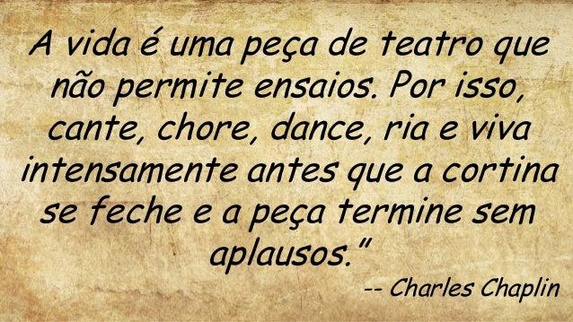 Charles Chaplin Frases A Vida é Uma Peça De Teatro: Resiliência E Agilidade Sg Rio2014