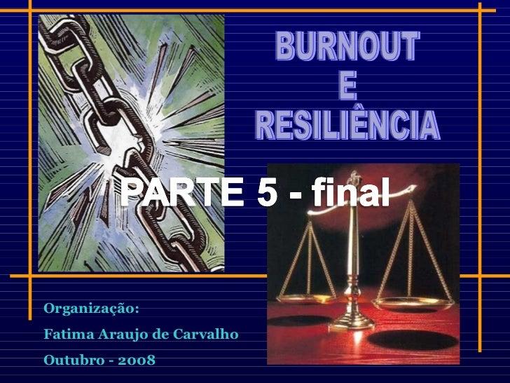 Organização:Fatima Araujo de CarvalhoOutubro - 2008