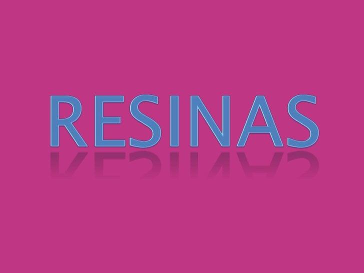 • Existen dos tipos de resinas de uso  general en odontología restauradora:  las resinas acrílicas y las llamadas  compues...