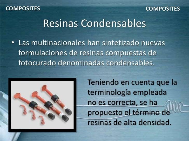 COMPOSITES                             COMPOSITES             Resinas Condensables • Las multinacionales han sintetizado n...