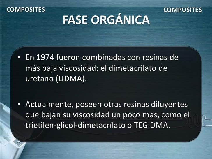 COMPOSITES                              COMPOSITES             FASE ORGÁNICA  • En 1974 fueron combinadas con resinas de  ...