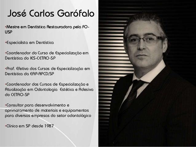 José CarlosJosé Carlos GarófaloGarófalo ••MestrMestree emem DentísticaDentística Restauradora pela FORestauradora pela FO-...