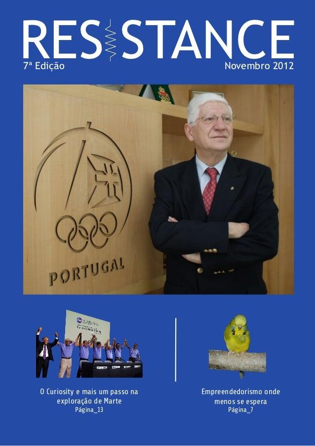 RES STANCE7ª Edição                                 Novembro 2012   O Curiosity e mais um passo na   Empreendedorismo onde...