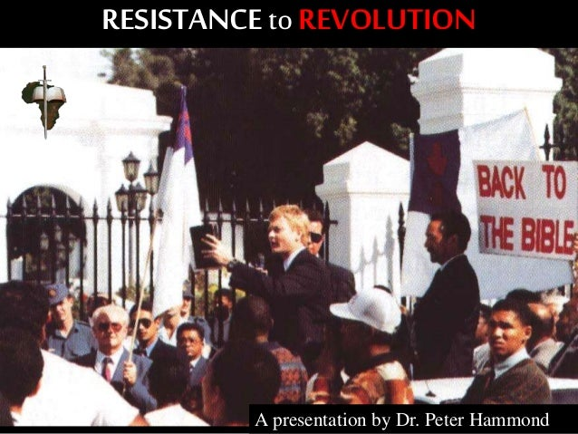 RESISTANCE to REVOLUTION A presentation by Dr. Peter Hammond