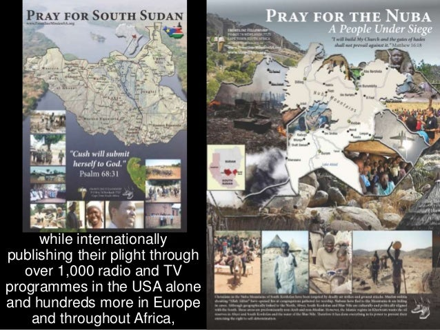 We energetically campaigned for the independence of South Sudan.