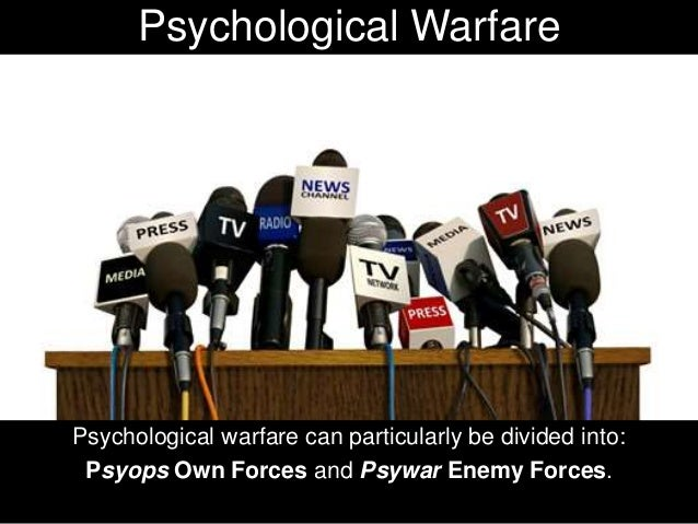 Psywar Enemy Forces Psywar Enemy Forces aims to undermine the morale of the enemy by exposing their atrocities, weaknesses...