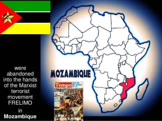 The people of Angola and Mozambique were betrayed into the hands of the Soviet Union's puppets, with Cuban forces acting a...