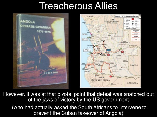 For good or ill, South Africa complied and withdrew from Angola, justly feeling betrayed by its Western allies.