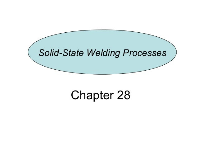 Chapter 28 Solid-State Welding Processes