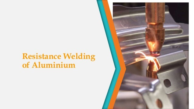 Resistance Welding of Aluminium