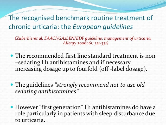 """How can """"difficult""""patients get the most out of H1 antihistamine treatment ?  Regular dosage avoids """"pseudotachyphylaxis""""..."""