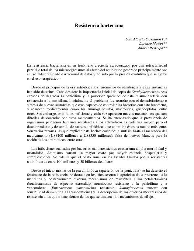 Resistencia bacterianaOtto Alberto Sussmann P.*Lorenzo Mattos**Andrés Restrepo**La resistencia bacteriana es un fenómeno c...