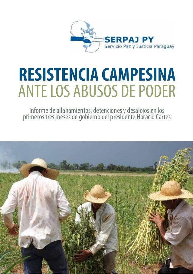 RESISTENCIA CAMPESINA ANTE LOS ABUSOS DE PODER  1  Informe de allanamientos, detenciones y desalojos en los primeros tres...