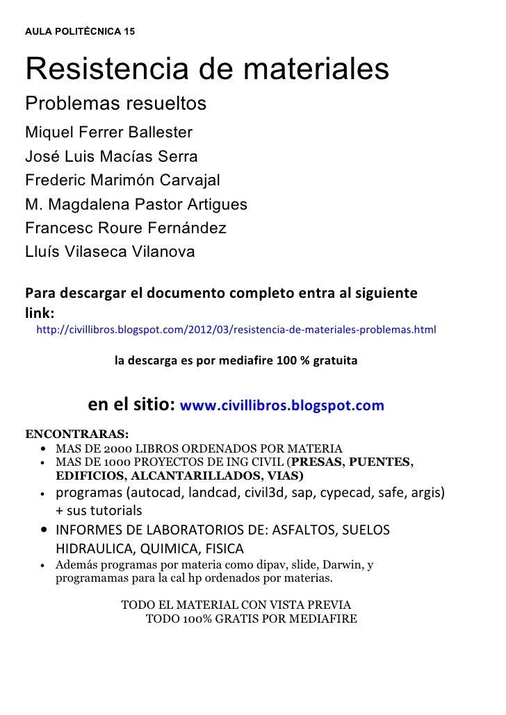 AULA POLITÈCNICA 15Resistencia de materialesProblemas resueltosMiquel Ferrer BallesterJosé Luis Macías SerraFrederic Marim...