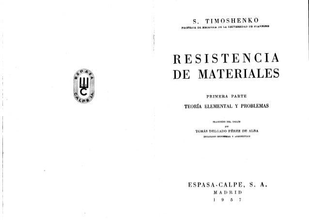 S.  TIMOSHENKO  ¡»acusan m:  MECÁNIUA DE LA unuvuswu:  un suman»  RESISTENCIA DE MATERIALES  PRIMERA PARTE  TEORIA ELEMENT...