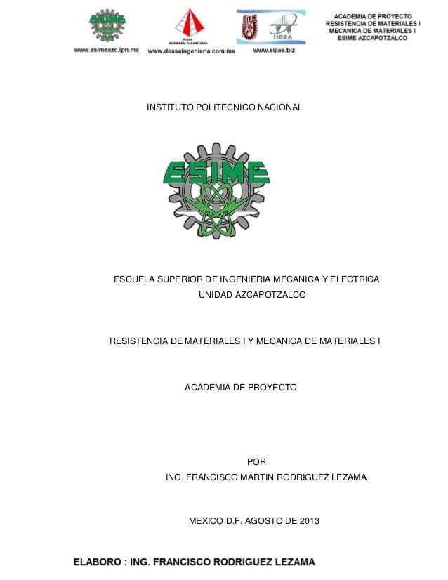 INSTITUTO POLITECNICO NACIONAL ESCUELA SUPERIOR DE INGENIERIA MECANICA Y ELECTRICA UNIDAD AZCAPOTZALCO RESISTENCIA DE MATE...