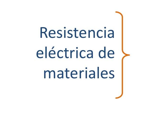 Resistencia eléctrica de materiales