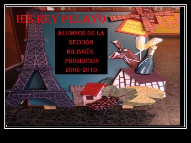 IES REY PELAYO ALumnOS dE LA SEccIón BILIngüE PROmOcIón 2006-2010