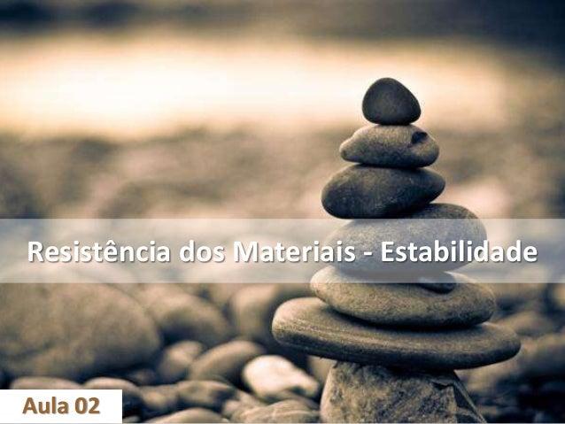 Resistência dos Materiais - Estabilidade Aula 02