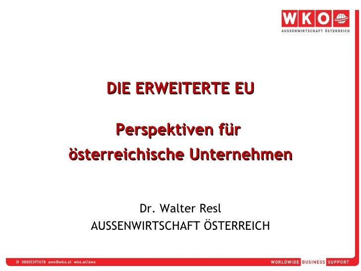 <ul><li>DIE ERWEITERTE EU </li></ul><ul><li>Perspektiven für  </li></ul><ul><li>österreichische Unternehmen </li></ul><ul>...