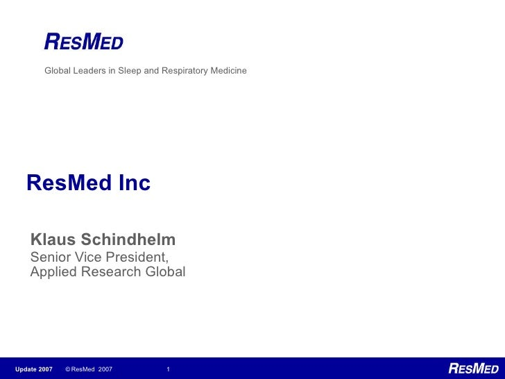 ResMed Inc Klaus Schindhelm Senior Vice President,  Applied Research Global
