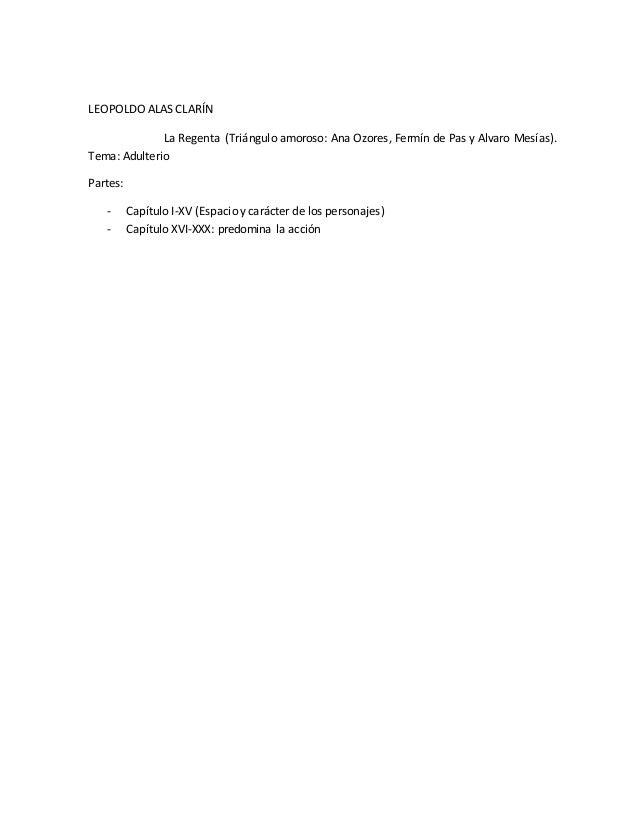 LEOPOLDO ALAS CLARÍN  La Regenta (Triángulo amoroso: Ana Ozores, Fermín de Pas y Alvaro Mesías).  Tema: Adulterio  Partes:...