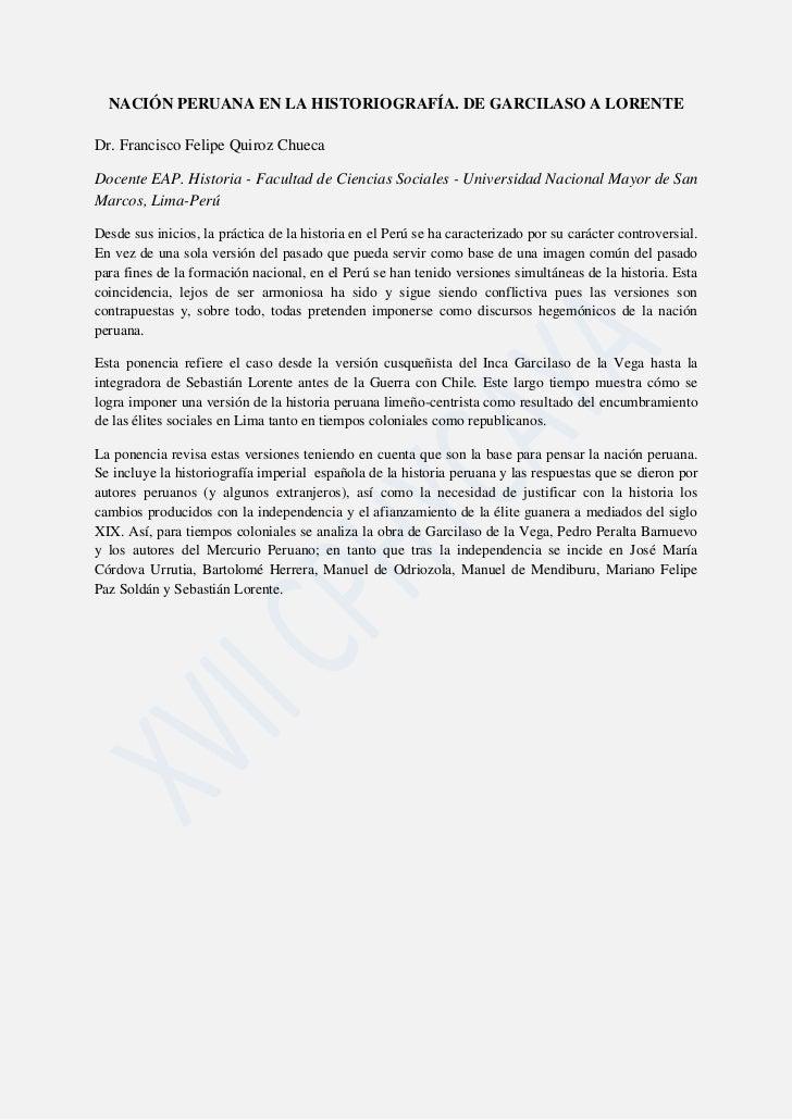 NACIÓN PERUANA EN LA HISTORIOGRAFÍA. DE GARCILASO A LORENTEDr. Francisco Felipe Quiroz ChuecaDocente EAP. Historia - Facul...