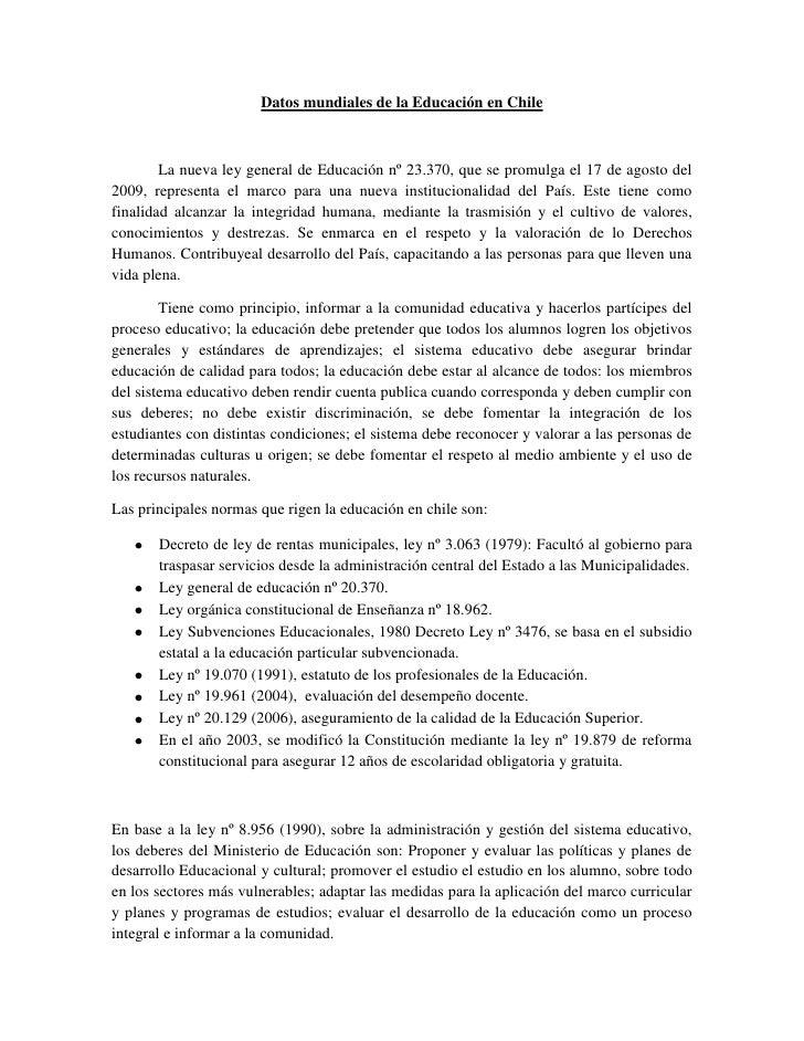 Datos mundiales de la Educación en Chile        La nueva ley general de Educación nº 23.370, que se promulga el 17 de agos...