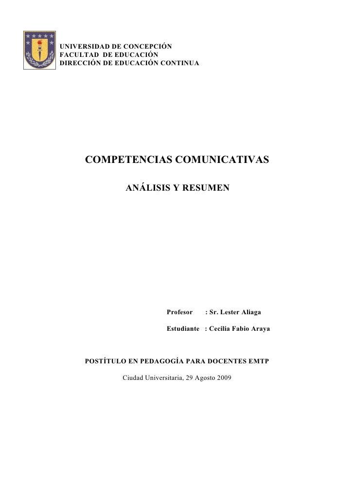 UNIVERSIDAD DE CONCEPCIÓN FACULTAD DE EDUCACIÓN DIRECCIÓN DE EDUCACIÓN CONTINUA          COMPETENCIAS COMUNICATIVAS       ...